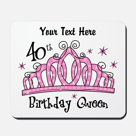 Personalized Tiara 40th Birthday Queen Mousepad
