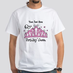 Personalized Tiara 60th Birthday Queen White T-Shi