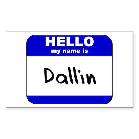 hello my name is dallin Rectangle Sticker