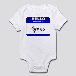 hello my name is cyrus  Infant Bodysuit