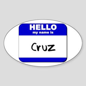 hello my name is cruz Oval Sticker