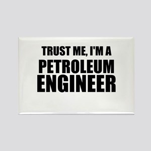 Trust Me, Im A Petroleum Engineer Magnets