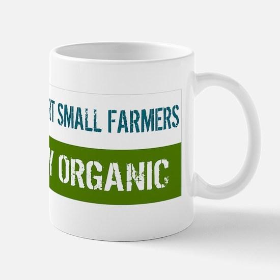 No GMO - Support Small Farmers, Buy Org Mug