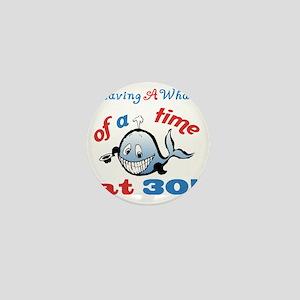 30th Birthday Humor (Whale) Mini Button