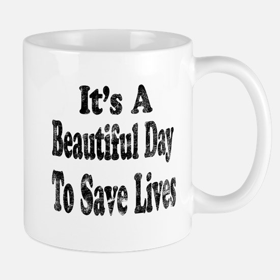 Vintage Its a beautiful day to save lives Mugs