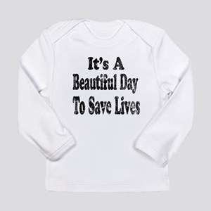 Vintage Its a beautiful day to save lives Long Sle