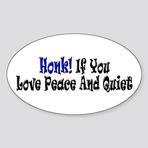 Peace And Quiet Oval Sticker