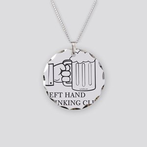 LEFT HAND DRINKING CLUB Necklace Circle Charm