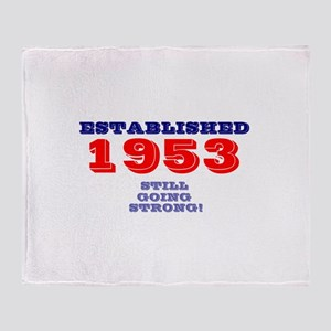 ESTABLISHED 1953- STILL GOING STRONG Throw Blanket