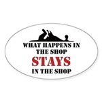 What Happens In The Shop Oval Sticker