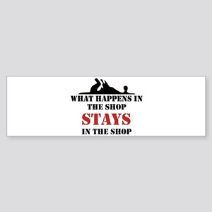 What Happens In The Shop Bumper Sticker