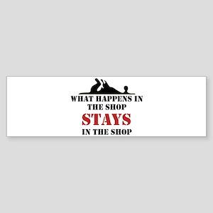 What Happens In The Shop Bumper Sticker