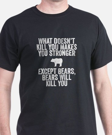 bears kill you T-Shirt