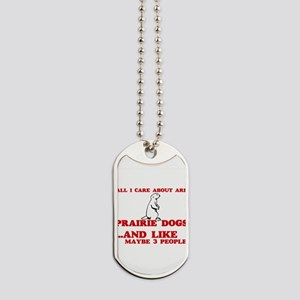 All I care about are Prairie Dogs Dog Tags