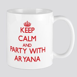 Keep Calm and Party with Aryana Mugs