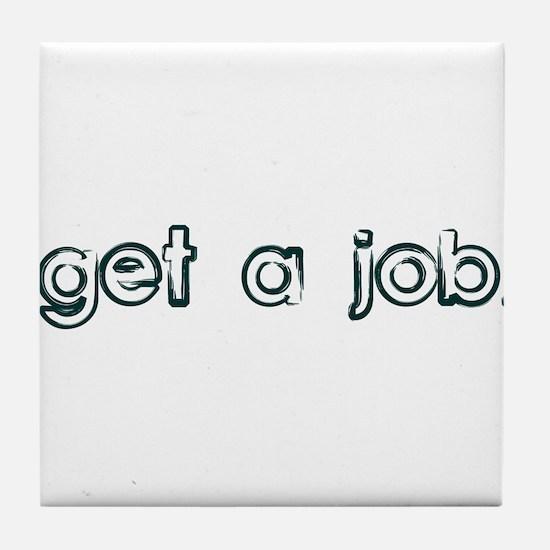 Get a Job Tile Coaster