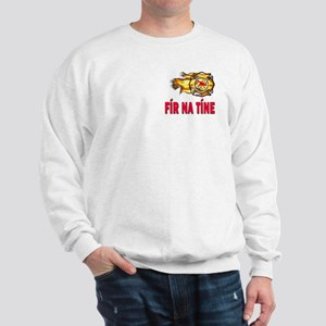 Fír Na Tíne Men of Fire Sweatshirt