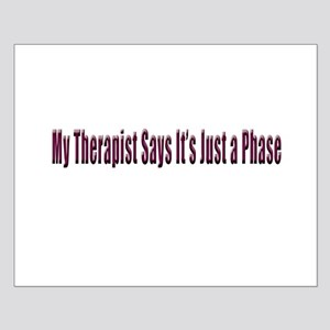 My Therapist Says... Small Poster