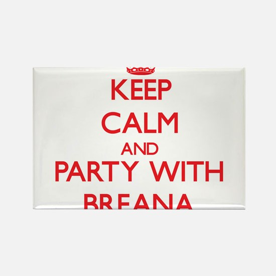 Keep Calm and Party with Breana Magnets