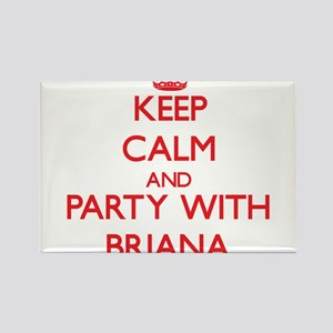 Keep Calm and Party with Briana Magnets