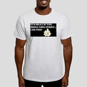 ITS OK TO SMELL LIKE CURRY Light T-Shirt