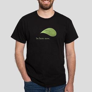 Be Here Now, Green Living Dark T-Shirt