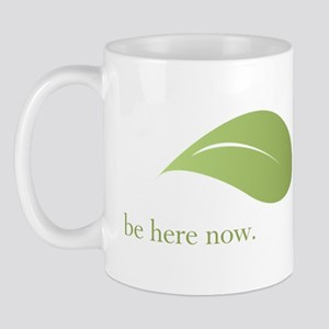 Be Here Now, Green Living Mug
