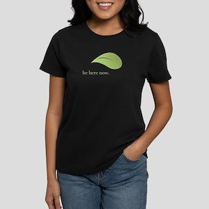 3522a739 Be Here Now, Green Living Women's Dark T-Shirt