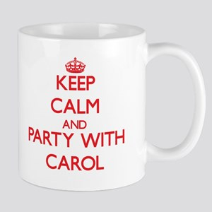 Keep Calm and Party with Carol Mugs