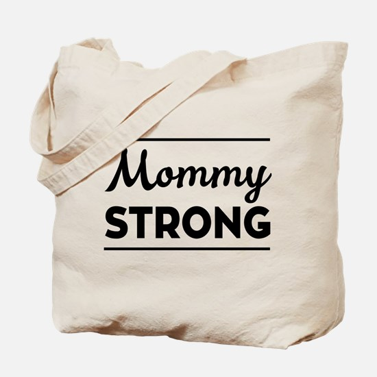 Mommy strong Tote Bag