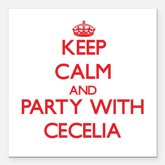 Keep Calm and Party with Cecelia Square Car Magnet