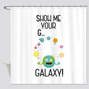 Galaxy Funny Saying Shower Curtain