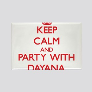 Keep Calm and Party with Dayana Magnets
