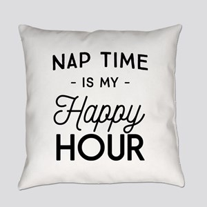 Nap time is my happy hour Everyday Pillow