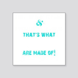 "GIRLS ARE MADE OF - TEAL Square Sticker 3"" x 3"""