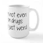 I'm Not On Drugs I'm Just Weird Large Mug