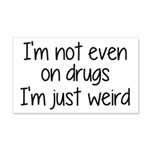 I'm Not On Drugs I'm Just Weird 20x12 Wall Decal