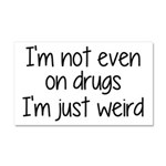 I'm Not On Drugs I'm Just Weird Car Magnet 20 x 12