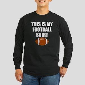 This Is My Football Shirt Long Sleeve T-Shirt