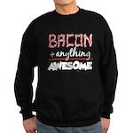 Bacon Plus Anything Sweatshirt