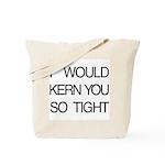 Kern You Tight Tote Bag