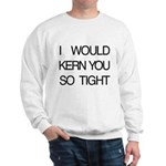 Kern You Tight Sweatshirt