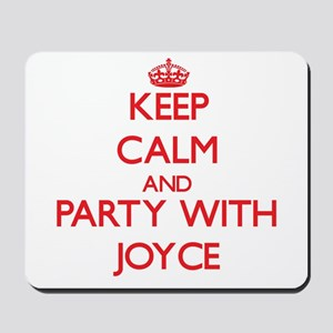 Keep Calm and Party with Joyce Mousepad