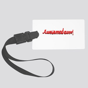 AwesomeSauce Awesome Sauce Funny Luggage Tag
