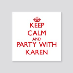 Keep Calm and Party with Karen Sticker