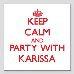 Keep Calm and Party with Karissa Square Car Magnet