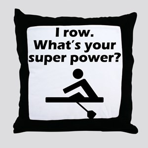 I Row Whats Your Super Power Throw Pillow