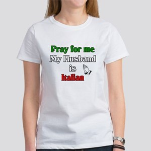 Pray for me my husband is Ita Women's T-Shirt