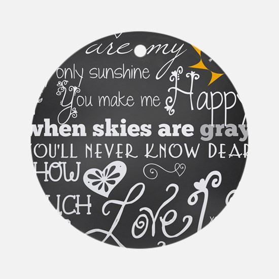 You Are My Sunshine Round Ornament