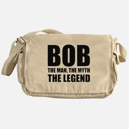Bob The Man The Myth The Legend Messenger Bag